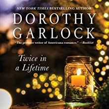 Twice in a Lifetime (       UNABRIDGED) by Dorothy Garlock Narrated by Widdi Turner