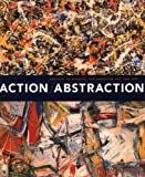 Action/Abstraction: Pollock, de Kooning, and American Art, 1940-1976 (Jewish Museum) (0300122152) by Berger, Maurice