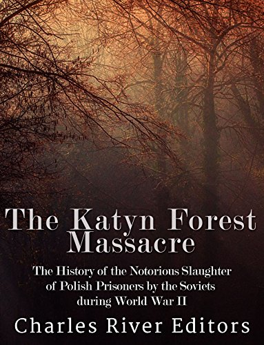 The Katyn Forest Massacre: The History of the Notorious Slaughter of Polish Prisoners by the Soviets during World War II (Polish World War Ii compare prices)