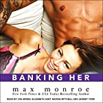 Banking Her: Bad Boy Billionaires Series, Book 2.5 | Max Monroe