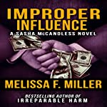 Improper Influence: Sasha McCandless Legal Thriller, Book 5 (       UNABRIDGED) by Melissa F. Miller Narrated by Karen Commins