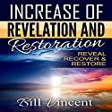 Increase of Revelation and Restoration: Reveal, Recover & Restore Audiobook by Bill Vincent Narrated by Albert Christmas