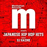 Manhattan Records Presents ?Japanese Hip Hop Hits?(mixed by DJ HAZIME)