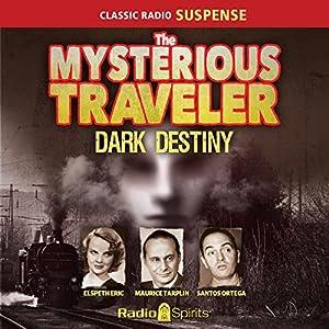 Mysterious Traveler: Dark Destiny Radio/TV Program