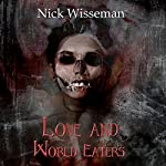 Love and World Eaters: A Short Story | Nick Wisseman