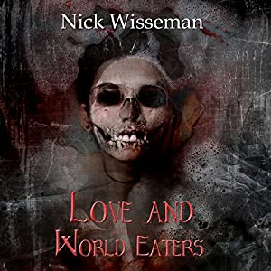 Love and World Eaters: A Short Story Audiobook