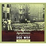 Street Corner Symphonies: The Complete Story of Doo Wop, Vol. 10: 1958