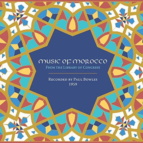 Music of Morocco: Recorded By Paul Bowles 1959 - Paul Bowles - 2016