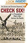 Check Six!: A Thunderbolt Pilot's War...