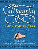 Calligraphy for Creative Kids (and Adults Too!)
