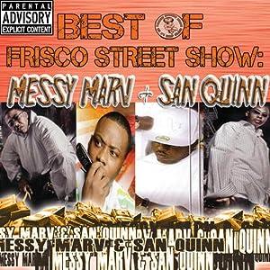 Best Of Frisco Street Show - Messy Marv & San Quinn
