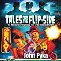 Tales from the Flip-Side: The Adventures of Big Daddy Cool and the Bombshell Kittens Audiobook by John Pyka Narrated by J. Scott Bennett