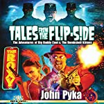 Tales from the Flip-Side: The Adventures of Big Daddy Cool and the Bombshell Kittens | John Pyka