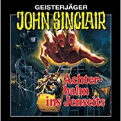 Achterbahn ins Jenseits (John Sinclair 3) [Remastered] | Jason Dark