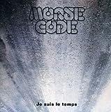 Je Suis Le Temps by Morse Code (2007-06-12)