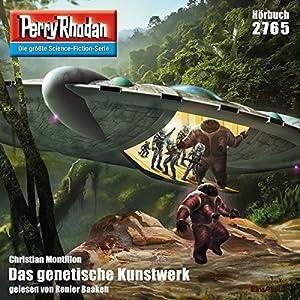 Das genetische Kunstwerk (Perry Rhodan 2765) Hörbuch