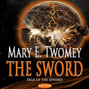 The Sword: Saga of the Spheres | [Mary Twomey]