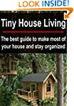 Tiny House Living:  The Best Guide to...