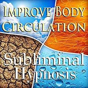 Improve Body Circulation Subliminal Affirmations Speech