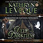 Deep into Darkness: Highland Warriors of Munro, Book 2 | Kathryn Le Veque