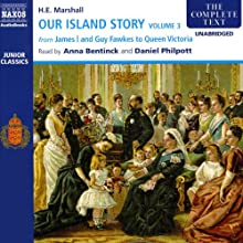 Our Island Story, Volume 3: James I and Guy Fawkes to Queen Victoria Audiobook by Henrietta Elizabeth Marshall Narrated by Daniel Philpott, Anna Bentinck
