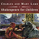 Shakespeare for Children (       UNABRIDGED) by Charles, Mary Lamb Narrated by Josephine Bailey
