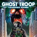 Ghost Troop: Paranormal Soldiers Radio/TV von William Burke Gesprochen von: Jessica Owens, Don Farber, Brad Jenkins