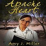 Apache Heart | Amy J Miller