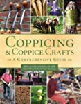 Coppicing and Coppice Crafts: A Compr...