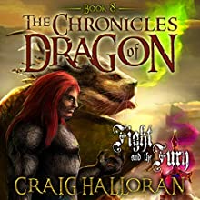 The Chronicles of Dragon: Fight and the Fury, Book 8 (       UNABRIDGED) by Craig Halloran Narrated by Lee Alan