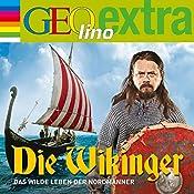 Die Wikinger. Das wilde Leben der Nordmänner (GEOlino extra Hör-Bibliothek) | Martin Nusch