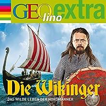 Die Wikinger. Das wilde Leben der Nordmänner (GEOlino extra Hör-Bibliothek) (       ungekürzt) von Martin Nusch Gesprochen von: Wigald Boning, div.