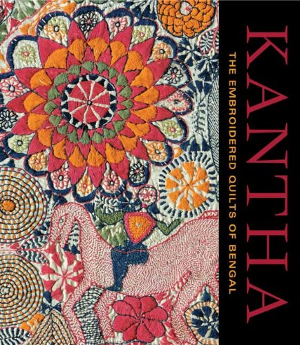 Kantha: The Embroidered Quilts of Bengal (Philadelphia Museum of Art)