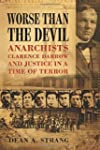 Worse than the Devil: Anarchists, Cla...