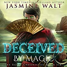 Deceived by Magic: The Baine Chronicles, Book 6 | Livre audio Auteur(s) : Jasmine Walt Narrateur(s) : Laurel Schroeder