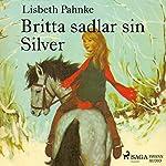 Britta sadlar sin Silver | Lisbeth Pahnke