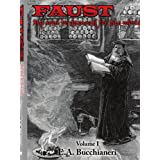 Faust: My Soul be Damned for the World: Volume I ~ E. A. Bucchianeri