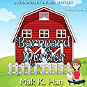 Barnyard Murder: Strawberry Shores Mystery, Book 2 Audiobook by Mak K. Han Narrated by Angel Clark