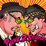 Punk 2 Stupid