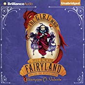The Girl Who Fell Beneath Fairyland and Led the Revels There | Catherynne M. Valente