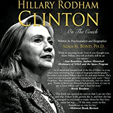 Hillary Rodham Clinton: On The Couch: Inside the Mind and Life of Hillary Clinton (       UNABRIDGED) by Alma H. Bond Narrated by Amanda Fugate-Moss