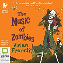 The Music of Zombies: Tales From the Five Kingdoms, Book 5 (       UNABRIDGED) by Vivian French Narrated by Malcolm Hamilton