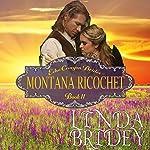 Montana Ricochet: Echo Canyon Brides, Book 11 | Linda Bridey