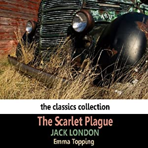 The Scarlet Plague | [Jack London]