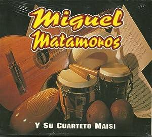 Miguel Matamoros y Su Cuarteto Maisi