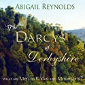 The Darcys of Derbyshire (       UNABRIDGED) by Abigail Reynolds Narrated by Elizabeth Klett