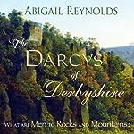 The Darcys of Derbyshire | Abigail Reynolds