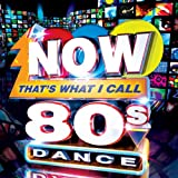 Various Artists Now That's What I Call 80s Dance!
