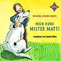 Mein Hund Mister Matti Hörbuch von Michael Gerard Bauer Gesprochen von: Samuel Weiss