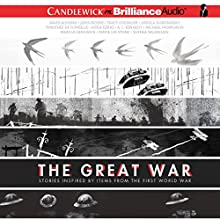The Great War: Stories Inspired by Items from the First World War (       UNABRIDGED) by David Almond, John Boyne, Tracy Chevalier, Ursula Dubosarsky, Timothée de Fombelle, Jim Kay - illustrator Narrated by Nico Evers-Swindell, JD Jackson, Gerard Doyle, Richard Halverson